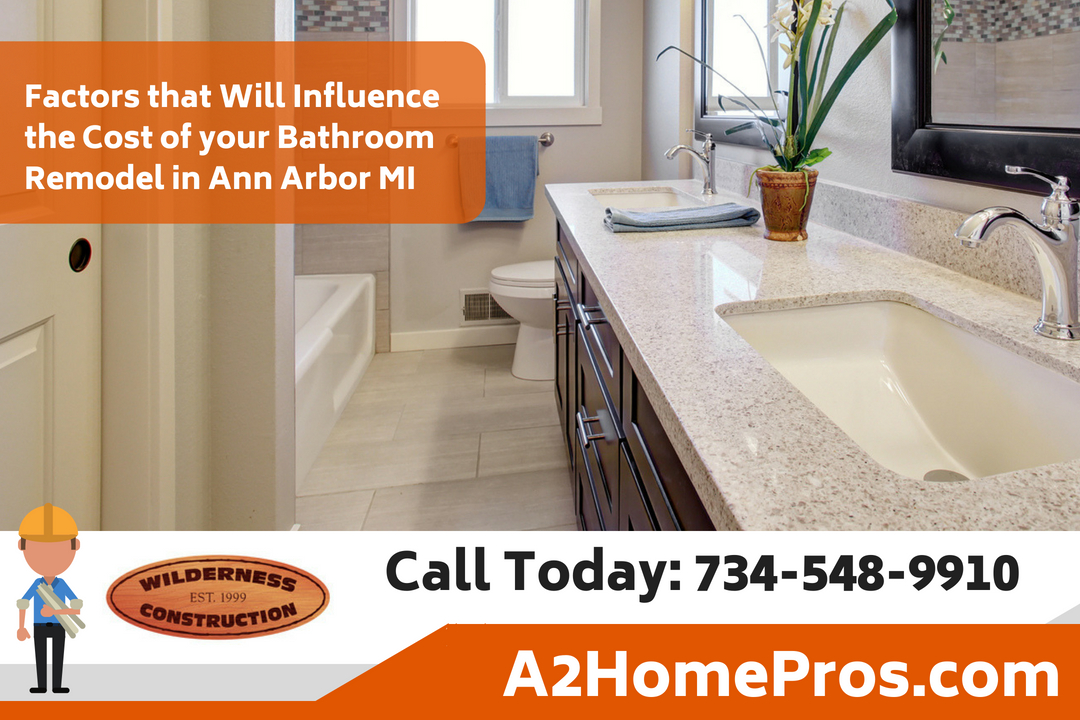 Factors that Will Influence the Cost of your Bathroom Remodel in Ann Arbor Michigan