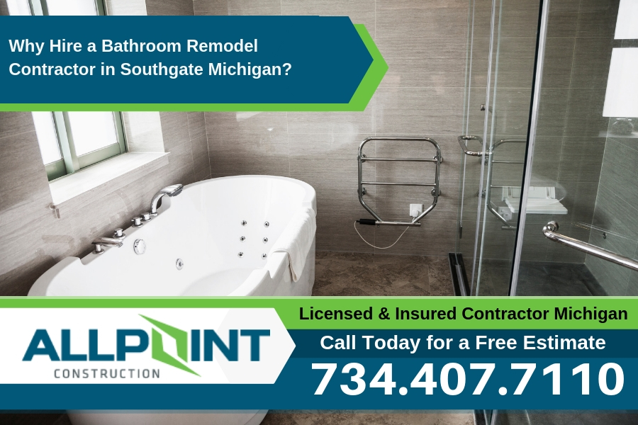 Why Hire a Bathroom Remodel Contractor in Southgate Michigan?