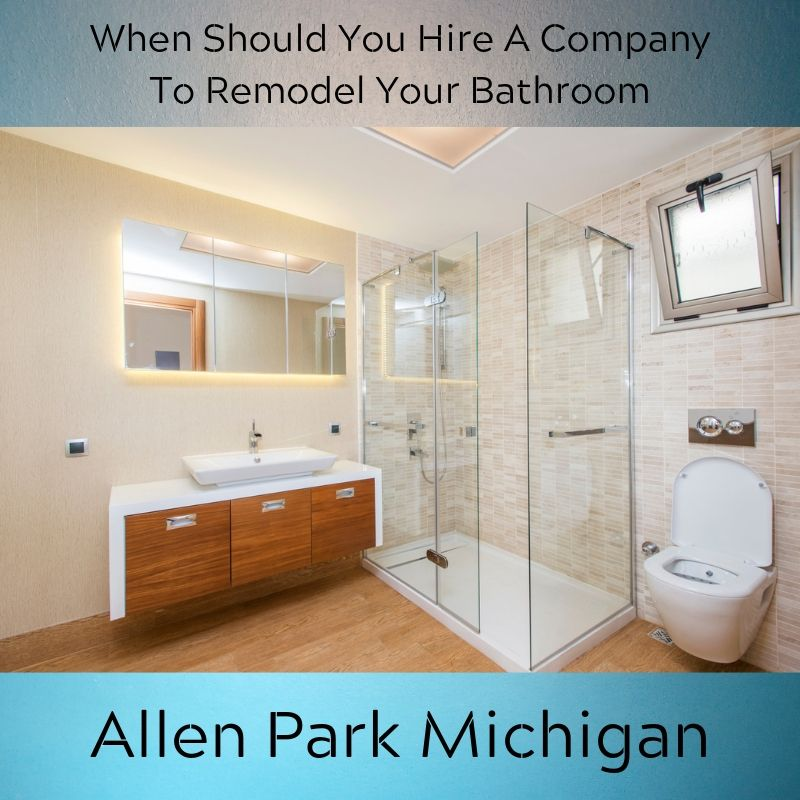 When Should You Hire A Company To Remodel Your Bathroom