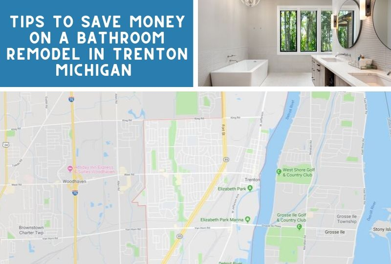 Tips to Save Money on a Bathroom Remodel in Trenton Michigan