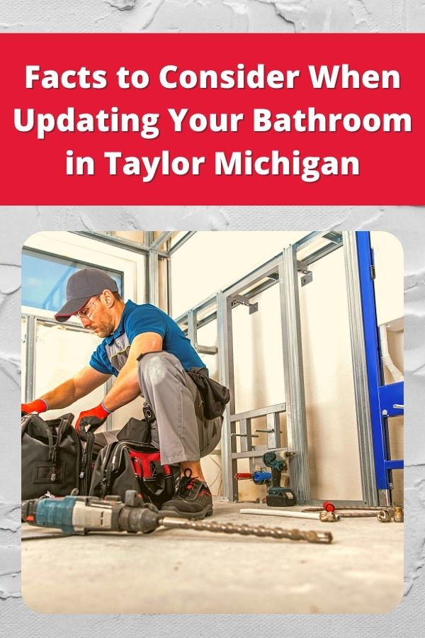 Facts to Consider When Updating Your Bathroom in Taylor Michigan