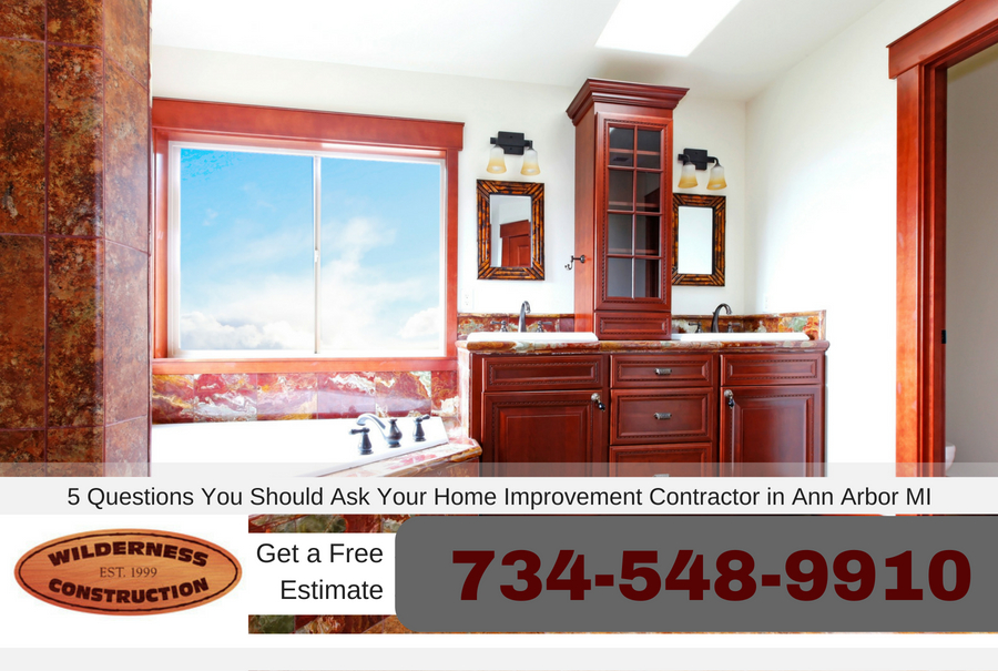 5 Questions You Should Ask Your Home Improvement Contractor in Ann Arbor Michigan