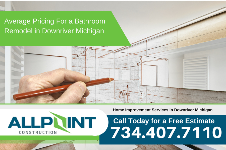Average Pricing For a Bathroom Remodel in Downriver Michigan