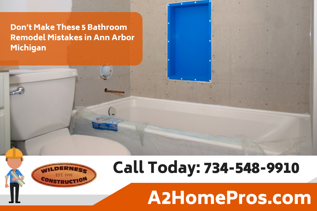 Don't Make These 5 Bathroom Remodel Mistakes in Ann Arbor Michigan