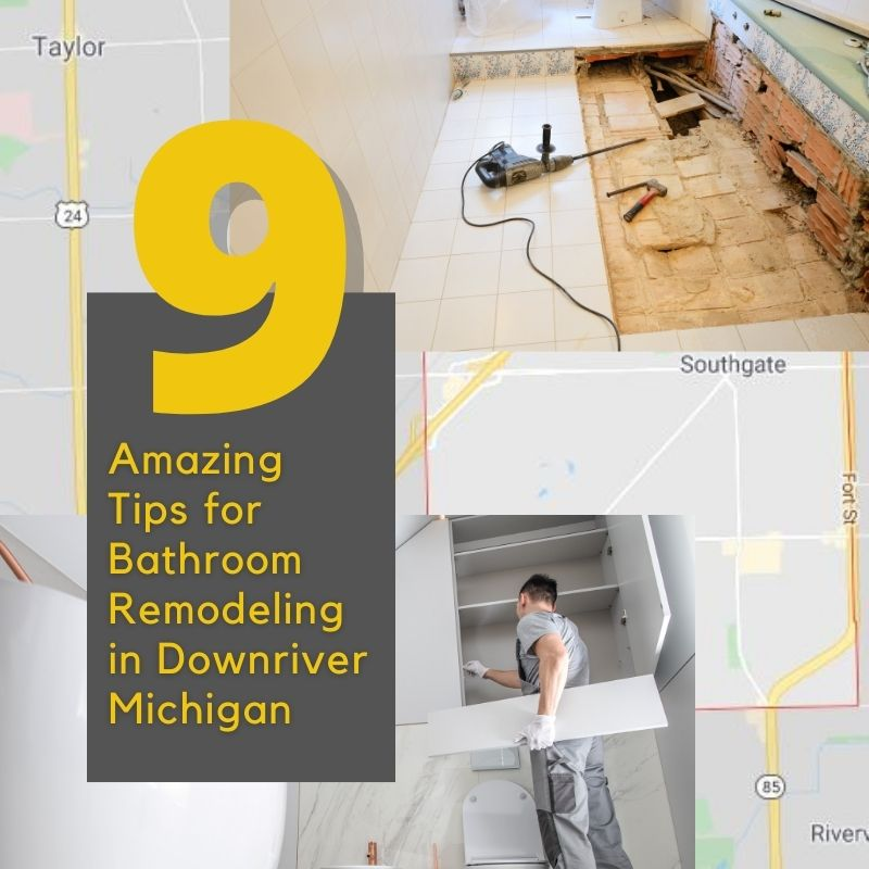 9 Amazing Tips for Bathroom Remodeling in Downriver Michigan