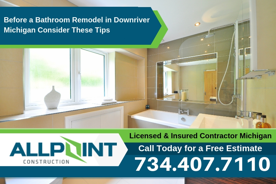 Before a Bathroom Remodel in Downriver Michigan Consider These Tips