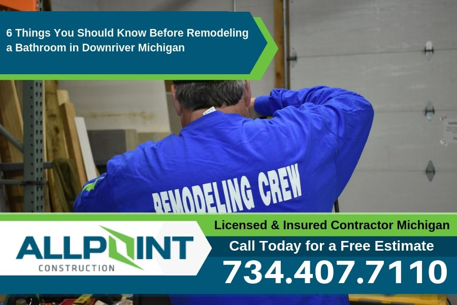 6 Things You Should Know Before Remodeling a Bathroom in Downriver Michigan