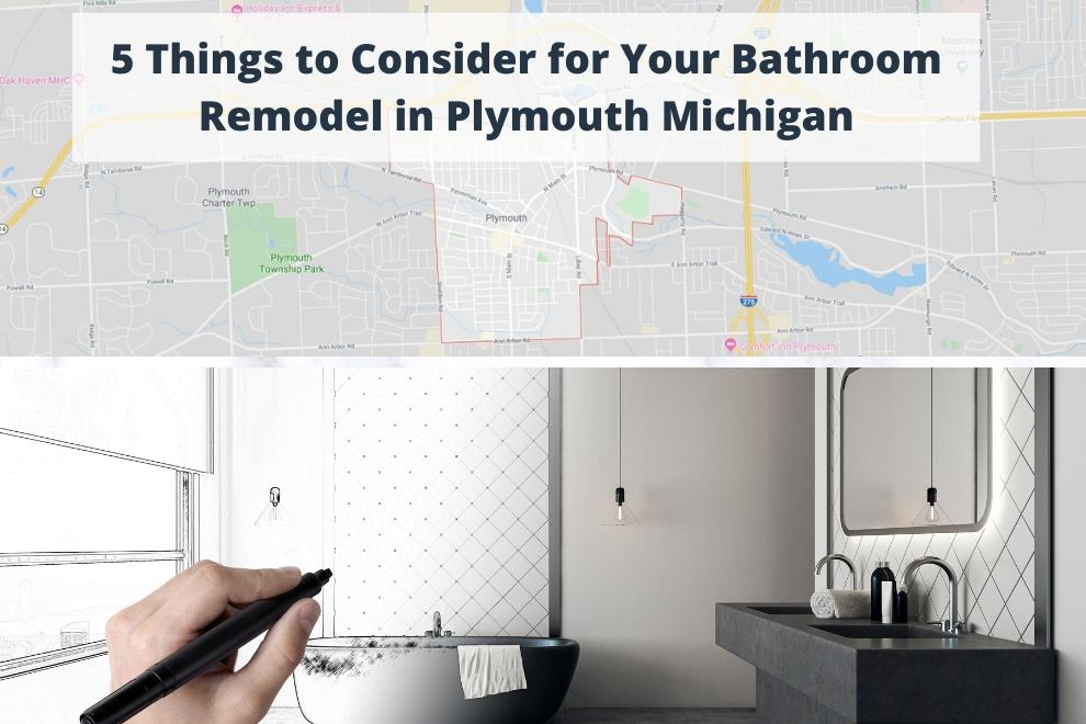 5 Things to Consider for Your Bathroom Remodel in Plymouth Michigan