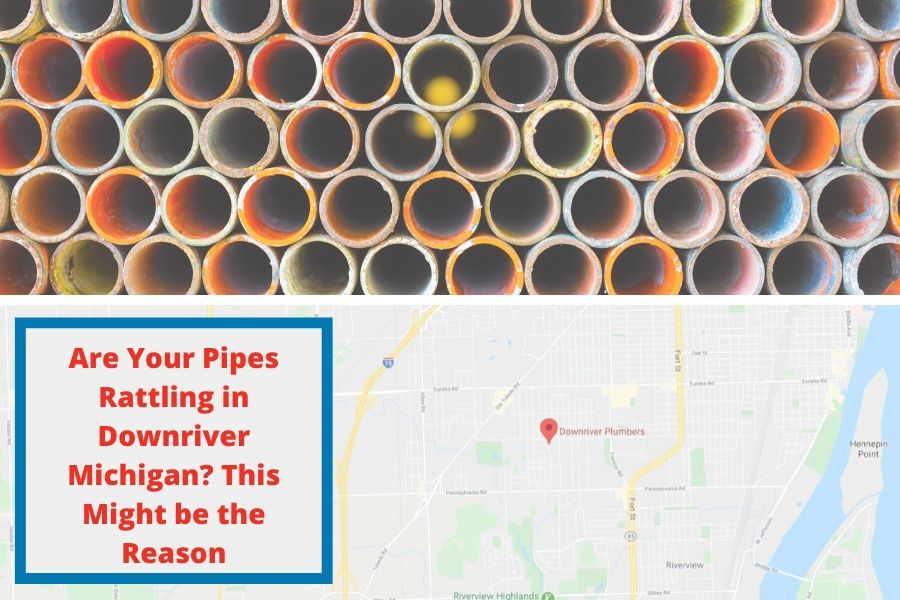 Are Your Pipes Rattling in Downriver Michigan? This Might be the Reason